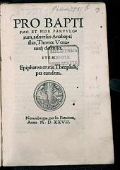 Pro Batismo et fide parvulorum, adversus Anabaptistas ... Defensio