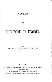 Notes on the Book of Exodus. [By C. H. M., i.e. C. H. Mackintosh. Edited by A. M., i.e. Andrew Miller.]