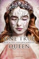 One True Queen  Band 2  Aus Schatten geschmiedet PDF