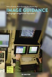 Image Guidance: Bedingungen bildgeführter Operation