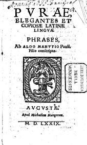 Purae elegantes et copiosae Latinae linguae phrases