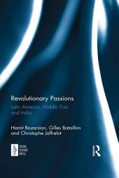 Revolutionary Passions: Latin America, Middle East and India