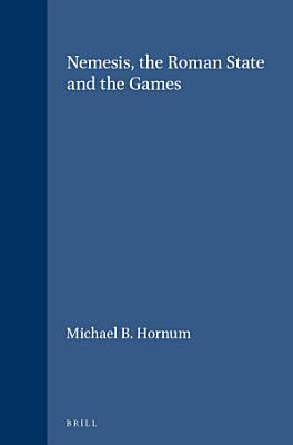 Nemesis  the Roman State and the Games