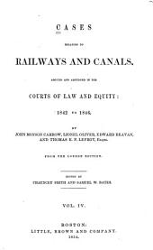 Cases Relating to Railways and Canals: 1842-1846 [i. e. 1844-1848