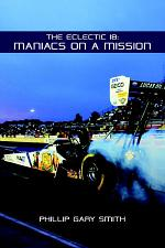 THE ECLECTIC 18: Maniacs on a Mission