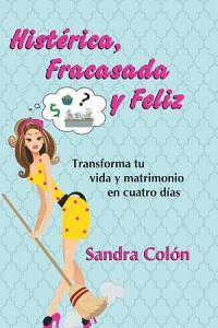 Histerica  Fracasada y Feliz PDF