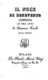 Il noce di Benevento. Commedia in 3 atti. 2. ed: Volumi 91-93