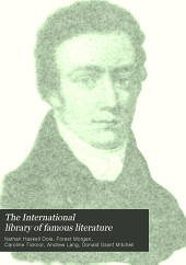 The International Library of Famous Literature: Selections from the World's Great Writers ...