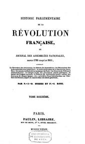 Histoire parlementaire de la Révolution française ou Journal des assemblées nationales depuis 1789 jusqu'en 1815: Volume12