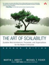 The Art of Scalability: Scalable Web Architecture, Processes, and Organizations for the Modern Enterprise, Edition 2