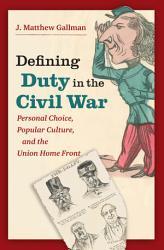Defining Duty in the Civil War PDF