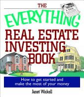 The Everything Real Estate Investing Book: How to get started and make the most of your money