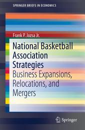 National Basketball Association Strategies: Business Expansions, Relocations, and Mergers