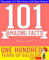One Hundred Years of Solitude - 101 Amazing Facts You Didn't Know: Fun Facts and Trivia Tidbits Quiz Game Books