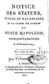 Notice des statues, bustes et bas-reliefs de la galerie desantiques du musée Napoléon: ouverte pour la première fois le 18 brumaire an IX
