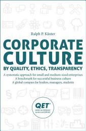 Corporate Culture: by quality, ethics, transparency, Edition 2