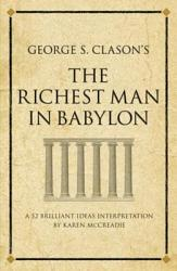 George S  Clason s The Richest Man in Babylon PDF
