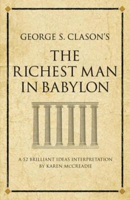 George S  Clason s The Richest Man in Babylon