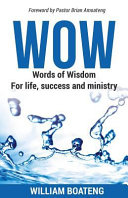 Wow - Words of Wisdom for Life, Success and Ministry