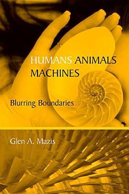 Humans, Animals, Machines