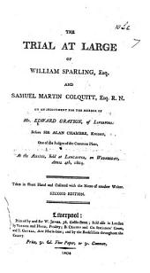 The Trial at Large of W. Sparling and S. M. Colquitt ... on an Indictment for the Murder of E. Grayson of Liverpool ... at the Assizes ... at Lancaster ... Second Edition