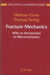 Fracture Mechanics: With an Introduction to Micromechanics