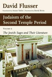 Judaism of the Second Temple Period: Sages and Literature