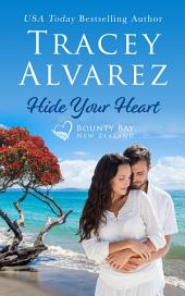 Hide Your Heart: (Bounty Bay Book 1: A New Zealand Small Town Romance)