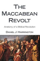 The Maccabean Revolt: Anatomy of a Biblical Revolution
