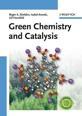 Green Chemistry and Catalysis PDF