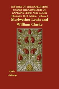 History of the Expedition Under the Command of Captains Lewis and Clark PDF