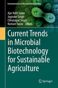Current Trends in Microbial Biotechnology for Sustainable Agriculture