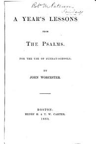 A Year s Lessons from the Psalms  For the Use of Sunday Schools  By John Worcester PDF