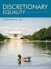 Discretionary Equality: Equal Opportunity, 1954–1982