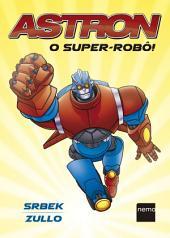 Astron: O Super-Robô!