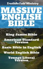 Massive English Bible: King James Bible - American Standard Version - Basic Bible in English - World English Bible - Youngs Literal Bible