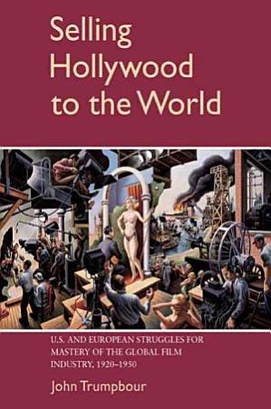 Selling Hollywood to the World PDF