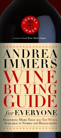 Andrea Immer s Wine Buying Guide for Everyone PDF