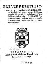 Brevis repetitio omnium quae ... ad componendas res Brasilicanas proposuit vel egit a die 23. maii usque ad 1. novembris hujus anni 1647. Exhibita celsis prepotentibus. D.D. Ordinibus Generalibus harum Confoederatarum Provinciarum ad 28. diem ejusdem mensis. (d.d. 28. novembris 1647.)
