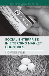 Social Enterprise in Emerging Market Countries: No Free Ride