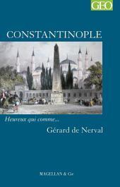 Constantinople: Heureux qui comme... Gérard de Nerval