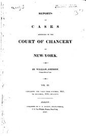 Reports of cases adjudged in the Court of Chancery of New-York: containing the cases from March, 1814 to [July, 1823] ... inclusive