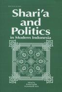 Shari'a and Politics in Modern Indonesia