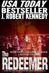 The Redeemer: A Detective Shakespeare Mystery, Book #3