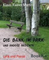 Die Bank im Park: und andere Gedichte