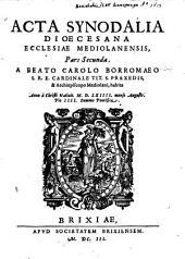 Acta Ecclesiae Mediolanensis: Acta Synodalia Dioecesana Ecclesiae Mediolanensis, Volume 2