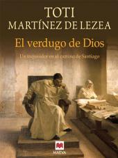 El verdugo de Dios: Un inquisidor en el Camino de Santiago.
