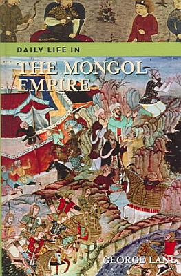 Daily Life in the Mongol Empire PDF