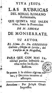 Las Rubricas del Missal romano reformado: que quinta vez salen à luz baxo la proteccion de N. Señora de Monserrate