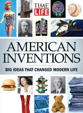 TIME-LIFE American Inventions: Big Ideas That Changed Modern Life